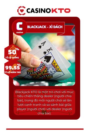 BLACKJACK XÌ DÁCH - Nhà cái KTO