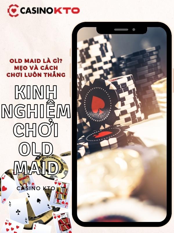 Kinh nghiệm chơi Old Maid dành cho người mới bắt đầu