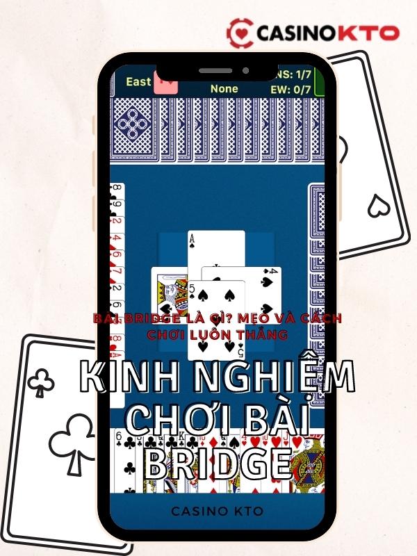 Kinh nghiệm chơi bài Bridge